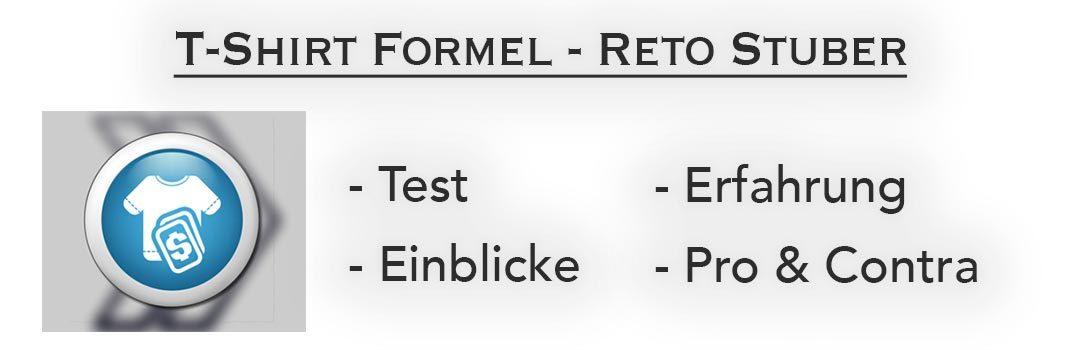 Test- und Erfahrungsbericht zur Tshirt Formel von Reto Stuber
