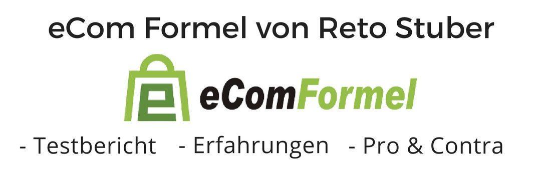 Review & Erfahrung zur eCom Formel von Reto Stuber