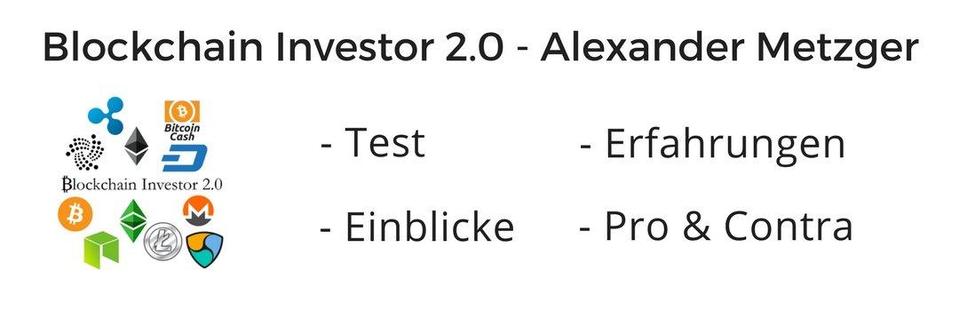Erfahrungen & Review zum Blockchain Investor 2.0 von Alexander Metzger