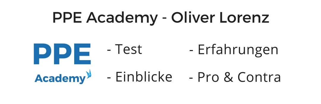 Review, Test & Erfahrungen zur PPE Academy von Oliver Lorenz (Projekt Passives Einkommen)