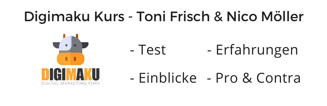 Erfahrungen & Review zum Digimaku – Digital Marketing Kurs von Toni Frisch und Nico Müller