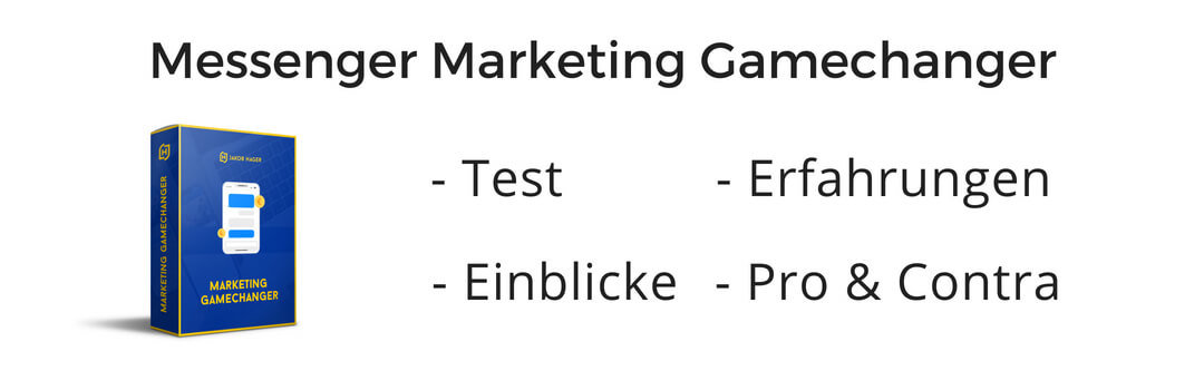 Review und Erfahrungen zum Messenger Marketing Gamechanger von Jakob Hager